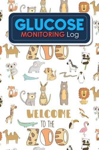 Glucose Monitoring Log: Blood Glucose Journal, Diabetes Glucose Meter, Blood Sugar Journal, Glucose Diary, Cute Zoo Animals Cover (Glucose Monitoring Logs) (Volume 97)