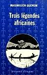 Trois légendes africaines par Quénum