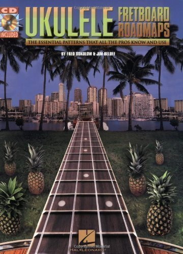 Download Fretboard Roadmaps - Ukulele: The Essential Patterns That All the Pros Know and Use by Beloff, Jim, Sokolow, Fred (8/1/2006) pdf