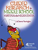Guided Research in Middle School, LaDawna Harrington, 1586832212