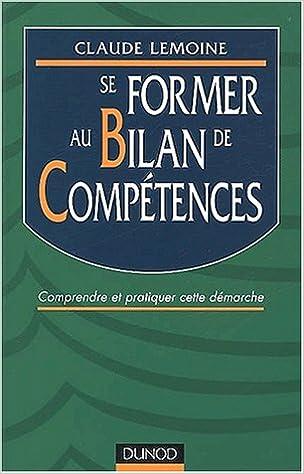 Livres Se former au bilan de compétences. Comprendre et pratiquer cette démarche pdf, epub