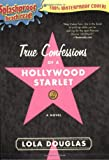True Confessions of a Hollywood Starlet, Lola Douglas, 1595141537