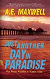 Front cover for the book Just Another Day In Paradise by A. E. Maxwell