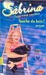 Sabrina, tome 22 : Touche du bois par Vornholt
