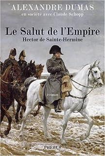 Le salut de l'Empire : Hector de Sainte-Hermine, Dumas, Alexandre