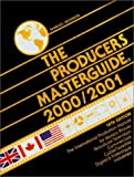 Producers Masterguide 2000/2001 : The International Film Production Guide and Directory for Motion Picture, Television, Feature Films, TV Commercials and Videotape Productions, Production Financing, Unions, Film Festivals and more, Throughout the United States, Canada, the United Kingdom, Europe, the Caribbean Islands, Mexico, Israel, Morocco, Australia, etc. (ISSN: 0732-6653 ; Library of Congress No. 83-641703)., Bension, Shmuel, 0935744177