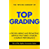 The Topline Summary of Bradford D Smart's Topgrading - The Proven, Hiring and Promoting Method That Turbocharges Company Performance and Keeps the Best People (Topline Summaries)