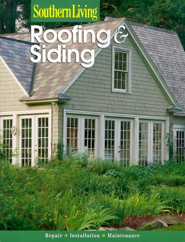 Southern Living Roofing and Siding (Southern Living (Paperback Sunset)) by Sunset Pub Co