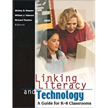 Linking literacy and technology: A guide for K-8 classrooms