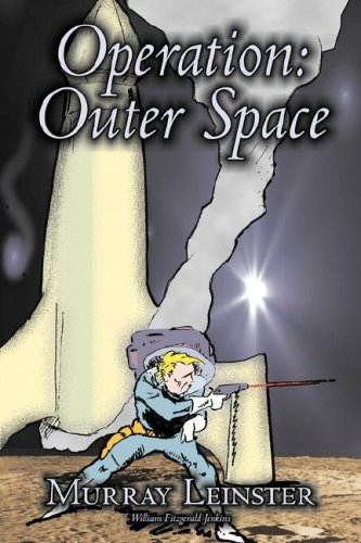 Read Online Operation: Outer Space by Murray Leinster, Science Fiction, Adventure pdf