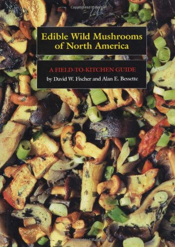 Edible Wild Mushrooms of North America: A Field-to-kitchen Guide ()