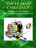 The Human Challenge: Managing Yourself and Others in Organizations (7th Edition)
