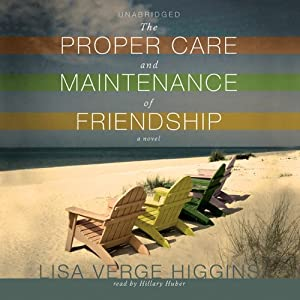The Proper Care and Maintenance of Friendship Audiobook