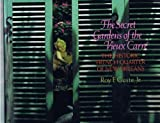 Secret Gardens of the Vieux Carre, Roy F. Guste, 0316332240