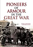 img - for Pioneers of Armour in the Great War book / textbook / text book