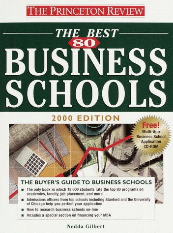 Princeton Review: Best 80 Business Schools, 2000 Edition (COMPLETE BOOK OF BUSINESS SCHOOLS)