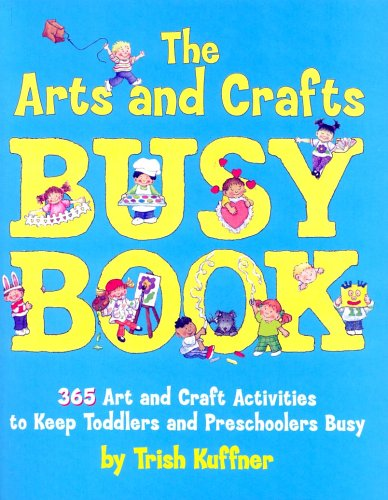 The Arts and Crafts Busy Book: 365 Art