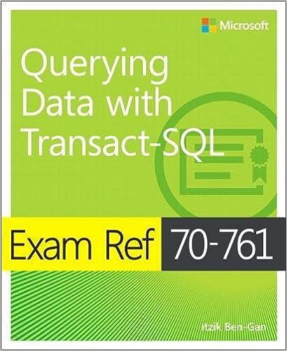 exam ref 70-761 querying data with transact-sql: itzik ben-gan ...