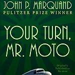 Your Turn, Mr. Moto | John P. Marquand