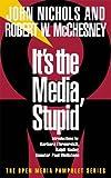 It's the Media, Stupid, Robert W. McChesney and John Nichols, 1583220291