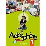 Adosphere. Vol. 1 (+ CD): Adosphère 1 - Livre de l'Élève + CD Audio