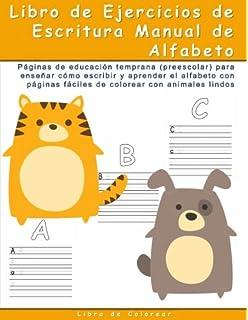 Libro de Ejercicios de Escritura Manual de Alfabeto: Paginas de educacion temprana (preescolar)
