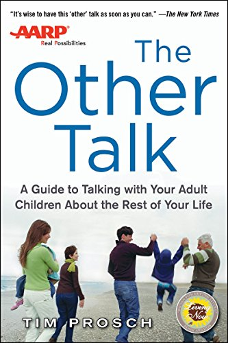 AARP The Other Talk: A Guide to Talking with Your Adult Children about the Rest of Your Life by Prosch, Tim (2013) Paperback