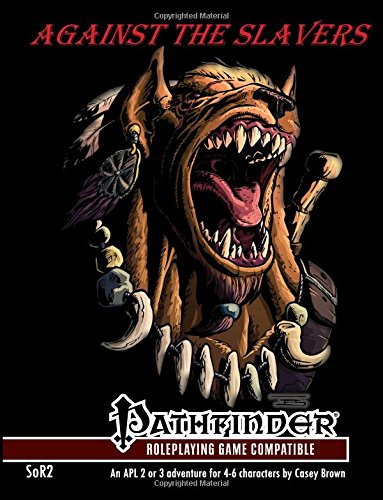 SoR2: Against the Slavers: Part 2 of the Shadows of Riverton adventure path (Volume 2)
