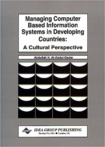 Managing Computer-Based Information Systems in Developing Countries: A Cultural Perspective