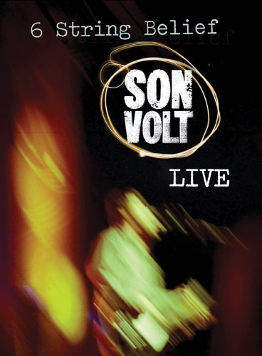 Son Volt LIVE 6 String Belief by Sony