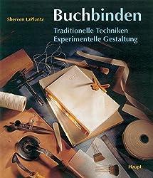 Buchbinden: Traditionelle Techniken. Experimentelle Gestaltung