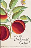 Amazon / Brand: Bodleian Library, University of Oxford: The Tradescants Orchard The Mystery of a Seventeenth - Century Painted Fruit Book (Barrie Juniper) (Hanneke Grootenboer)
