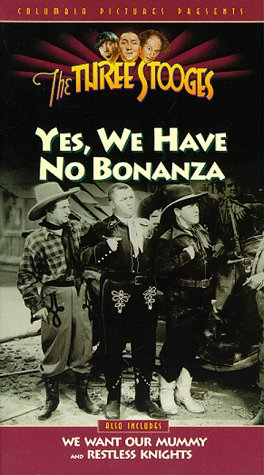 The Three Stooges:  Yes We Have No Bonanza; We Want Our Mummy: Restless Knights [VHS]