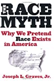 The Race Myth, Joseph L. Graves, 0525948252