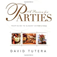 A Passion for Parties: Your Guide to Elegant Entertaining
