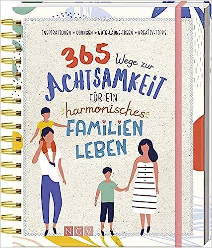 365 Wege zur Achtsamkeit für ein harmonisches Familienleben