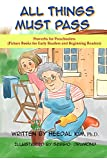 All Things Must Pass: Picture Books for Early Readers and Beginning Readers: Proverbs for Preschoolers LIKE Reader 1-11