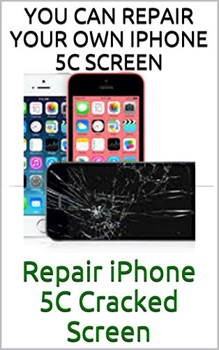 Repair iPhone 5, 5C, 5S Cracked Screen: You Can Do It Yourself in 25 minutes. Save $50 (iPhone Cracked Screen - Glasses Fix How To Your