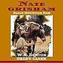 Nate Grisham: Black Mountain Man Audiobook by W. R. Benton, Grady Clark Narrated by Lee Alan