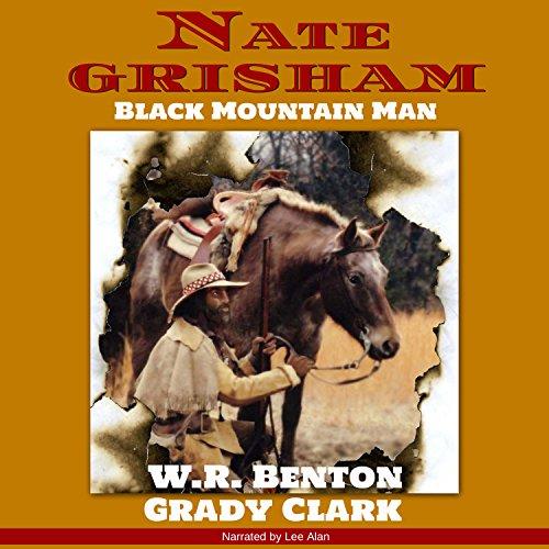 Nate Grisham: Black Mountain Man