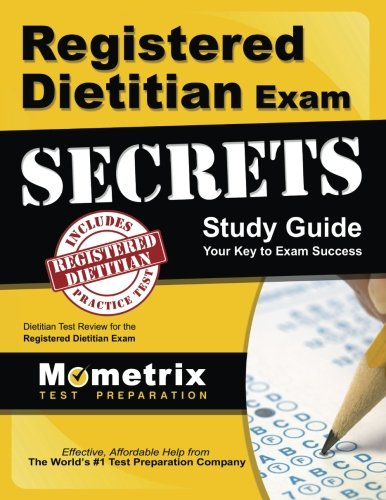 Registered Dietitian Exam Secrets Study Guide: Dietitian Test Review for the Registered Dietitian Exam (Mometrix Secrets Study Guides)