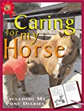 Caring for My Horse, Toni Webber, 0761327517