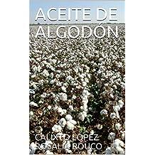 ACEITE DE ALGODÓN (Spanish Edition)