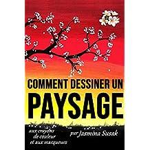 Comment Dessiner un Paysage: aux crayons de couleur et aux marqueurs (French Edition)