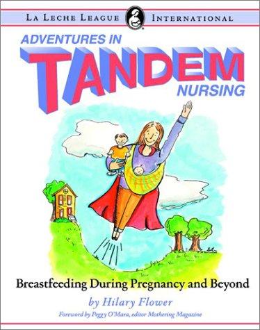 Adventures in Tandem Nursing: Breastfeeding During Pregnancy and Beyond -