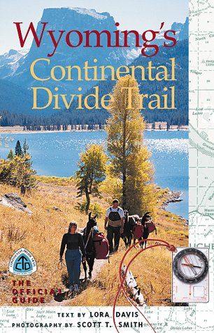Wyoming's Continental Divide Trail: The Official Guide