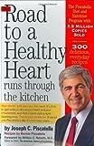 The Road to a Healthy Heart Runs Through the Kitchen, Joseph C. Piscatella and Bernie Piscatella, 0761140921