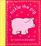 Tickle the Pig (Pat the Bunny) (Touch-and-Feel)