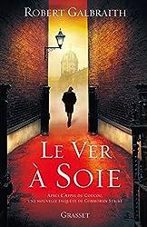 Le ver à soie: roman - traduit de l'anglais par Florianne VIdal (Grand Format) (French Edition)