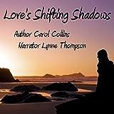Love's Shifting Shadows